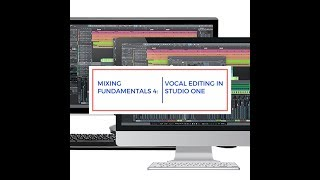 Mixing Fundamentals 4: Vocal Editing in Studio One