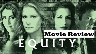 Equity (2016) Movie Review