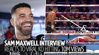 """""""That's madness!"""" Sam Maxwell reacts to viral knockout hitting 10m views"""