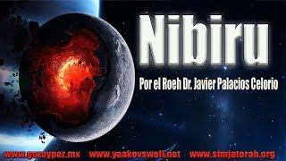 Nibiru por el Roeh Dr. Javier Palacios Celorio - Kehila Gozo y Paz
