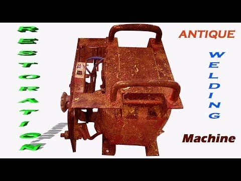 Antique Handmade Welding Machine RESTORATION   RESTORATION Welding Machine