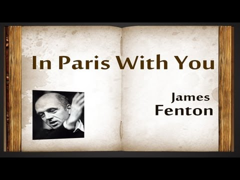 james fenton in paris with you In paris with you by james fenton  the manhunt by simon armitage laura's poem the manhunt after the first phase, after passionate nights and intimate days.