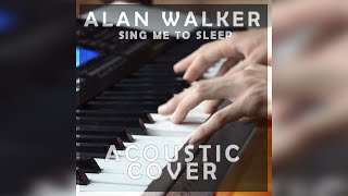 Download Alan Walker - Sing Me To Sleep (SMTS) - Acoustic Cover Mp3