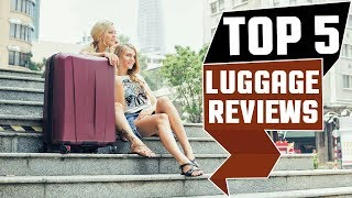 ✅ Best Luggage 2019 * Top 5 Luggage Reviews