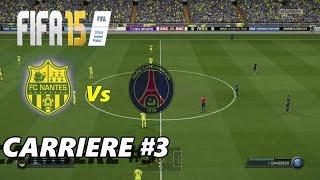 Fifa 15 Gameplay FR Carrière FC Nantes #3 Un bon match  ..