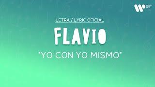 Flavio - Yo con yo mismo (Lyric Video Oficial | Letra Completa)