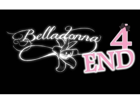 Belladonna - Ep4 - The End - w/Wardfire  