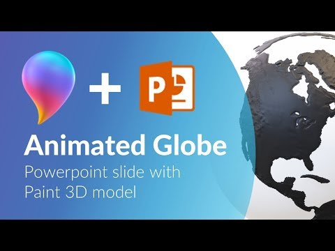Paint 3D and Powerpoint tutorial. Animated Globe