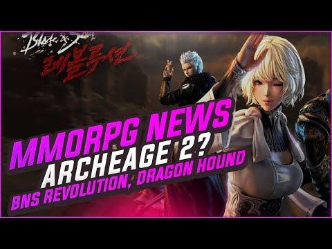 MMORPG News: ArcheAge 2? Blade & Soul: Revolution, Dragon Hound, Project Gorgon & More!