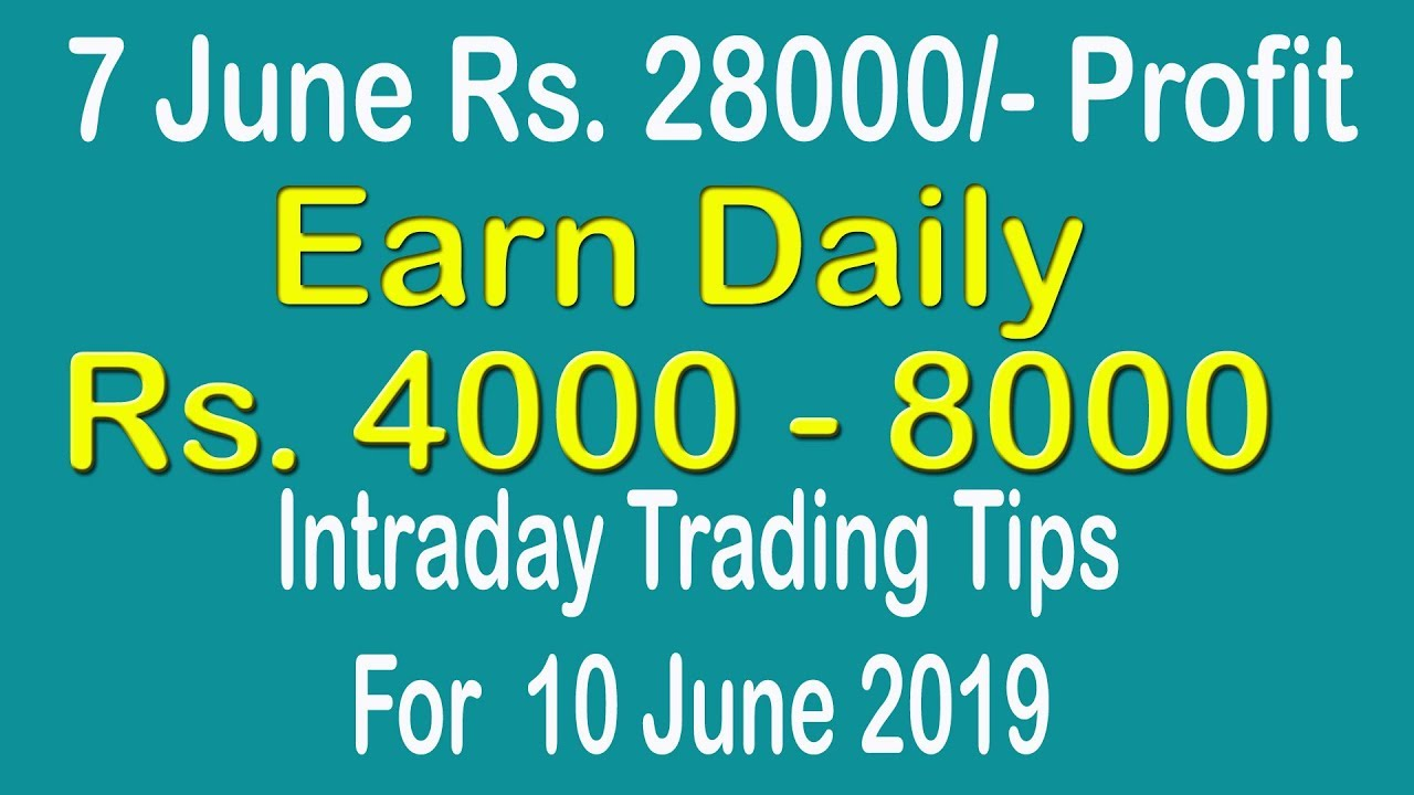 Intraday Trading Tips for 10 June 2019 | intraday trading strategies | Free Intraday Tips
