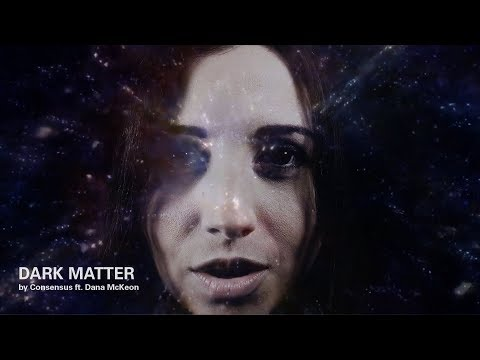 Consensus - Dark Matter ft. Dana McKeon