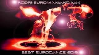 (BEST EURODANCE 2019)  RODRI EUROMANIAKO MIX - BEST EURODANCE 2019