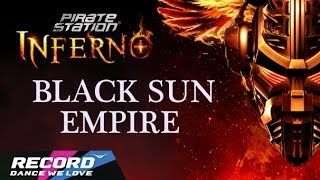 Pirate Station INFERNO: Black Sun Empire (запись трансляции 22.03.14) | Radio Record