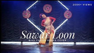 Sawar Loon II Bihu Fusion Dance II Choreography by Shirushree Saikia II
