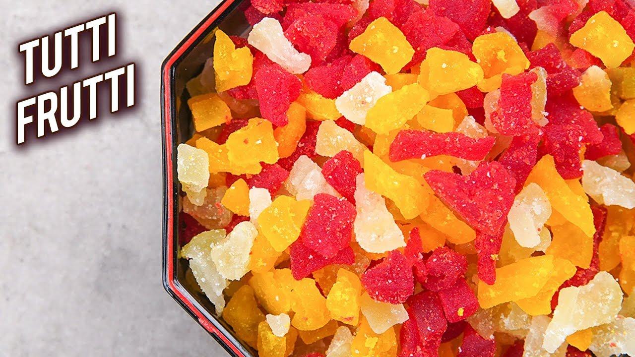 How To Make Tutti Frutti In 30 Minutes Homemade Tutti Frutti