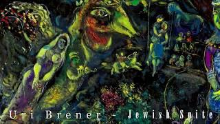 Uri Brener - Jewish suite (סיפרי מעשיות