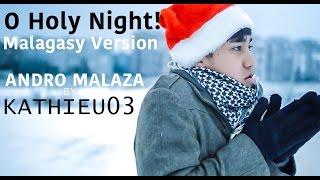 Andro Malaza - (O Holy Night- Malagasy Version) by Kathieu03