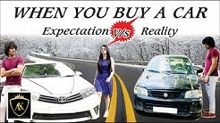 When you buy a car   Expectation VS Reality   Ankush Kasana