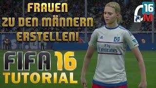 FIFA 16 - FRAUEN zu den MÄNNERN erstellen! ● FRAUEN ERSTELLEN - TUTORIAL - CREATION MASTER 16 (PC)