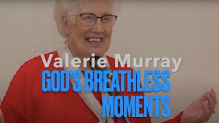 God's Breathless Moments  - Valerie Murray