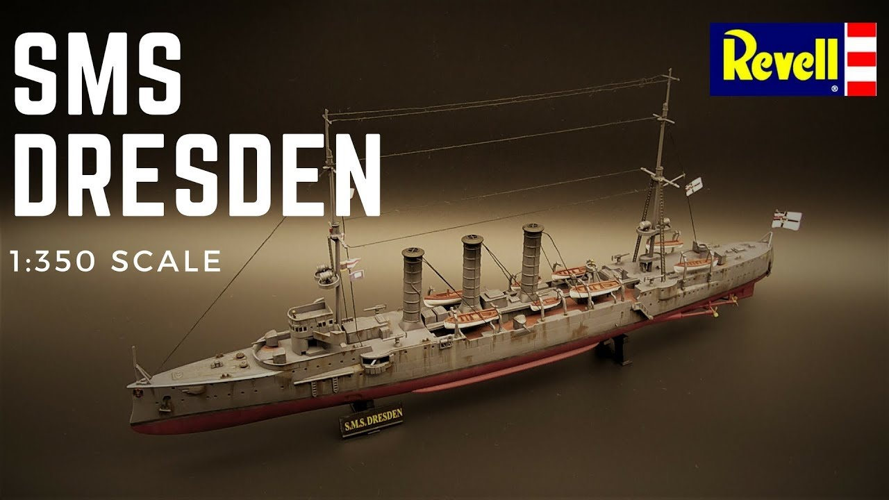 Revell 'SMS' Dresden 1:350 Scale - YouTube