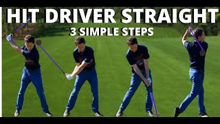 How to Hit Your Driver Straight - 3 VERY Simple Steps