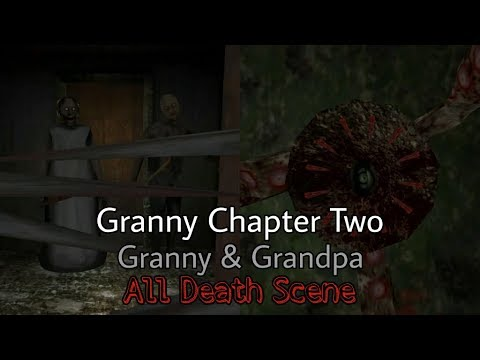 Granny Chapter Two - Granny & Grandpa All Death Scene