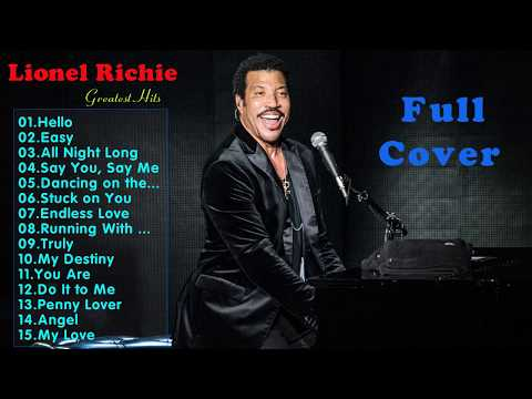 Lionel Richie Greatest Hits  - Best Songs Of Lionel Richie 2017