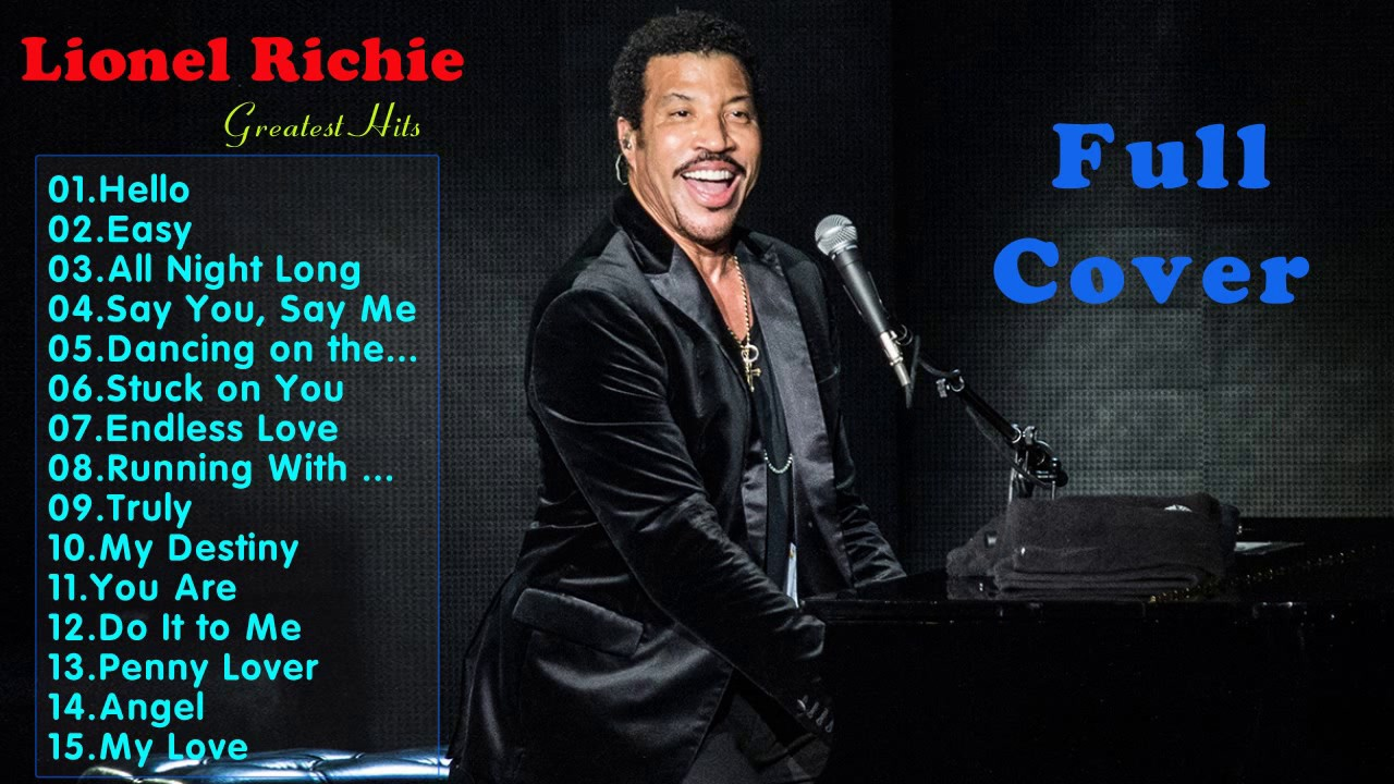 Lionel Richie Greatest Hits Best Songs Of Lionel Richie 2017 Youtube
