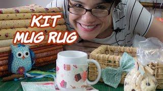 Passo a Passo – Paninhos e Afins – Kit Mug Rug