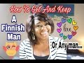 Answering your Questions: How To Get And Keep A Finnish Man?