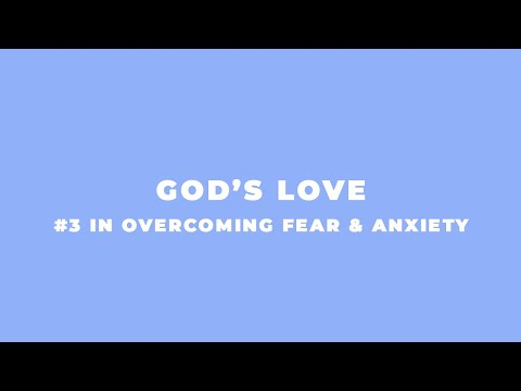 God's Love | Overcoming Fear And Anxiety | Steve Arterburn