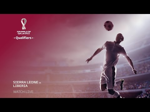 Sierra Leone V Liberia - FIFA World Cup Qatar 2022™ Qualifier