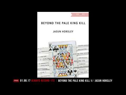 Always Record #172 | Beyond the Pale King w/Jasun Horsley