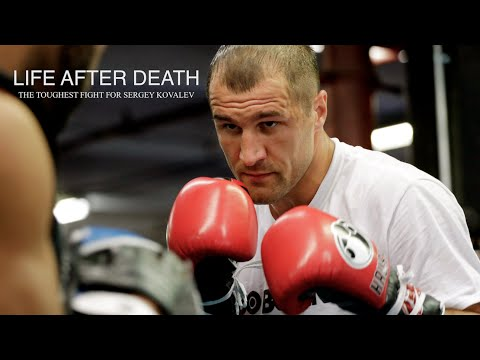 Life After Death: The Toughest Fight For Sergey Kovalev