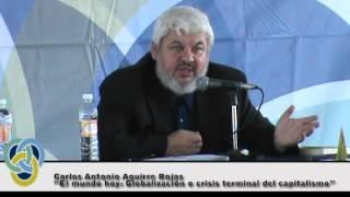 """Carlos Antonio Aguirre Rojas """"El mundo hoy: globalización o crisis terminal del capitalismo"""""""