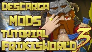 DESCARGAR PACK DE MODS / MAPA FRIKIS WORLD 3