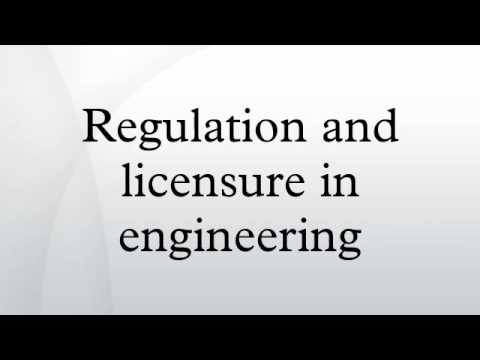 Regulation and licensure in engineering