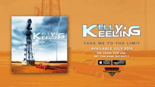 Kelly Keeling – Take Me to the Limit (Official Audio)