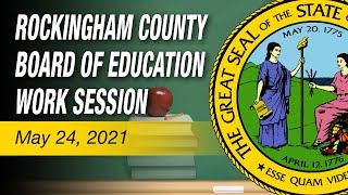 May 24, 2021 Rockingham County Board Of Education Meeting