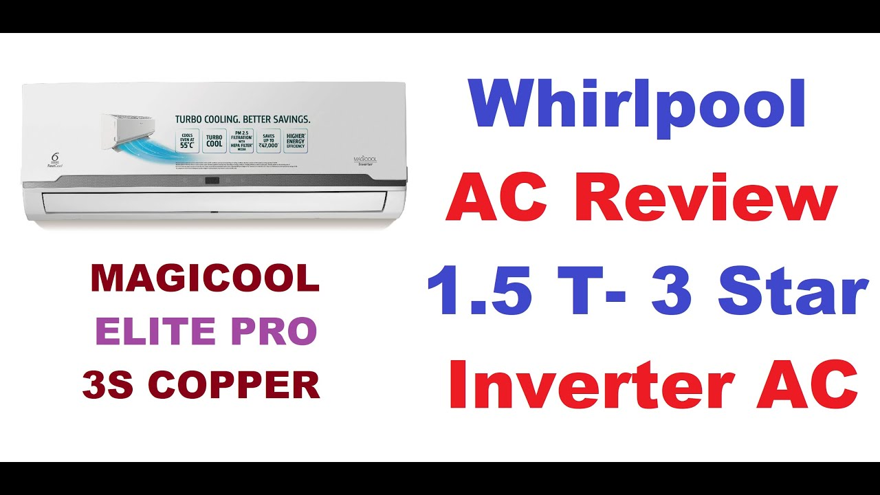 Whirlpool 1 5 Ton 3 Star Inverter Split Ac Review 1 5t Magicool Elite Pro 3s Copr Youtube
