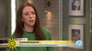 """Ministern kallar Sverigevänner för Sverigehatare: """"Gränserna förflyttas väldig… - Nyhetsmorgon (TV4)"""