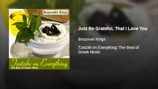 Just Be Grateful, That I Love You