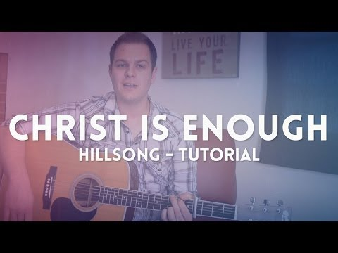 Christ Is Enough - Hillsong Live - Tutorial
