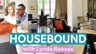 Designer Brian Gluckstein Tours Lynda Reeves' Toronto Home   HOUSEBOUND Ep. 13