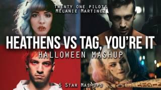 MASHUP: Tag, You're Heathens (twenty one pilots & Melanie Martinez)