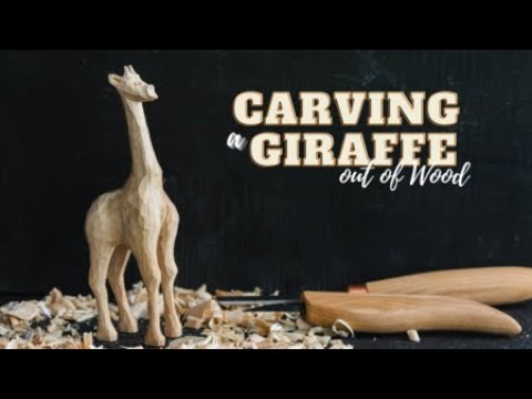 Carving a Giraffe out of Wood