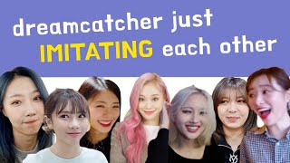 introducing dreamcatcher just imitating each other 😛