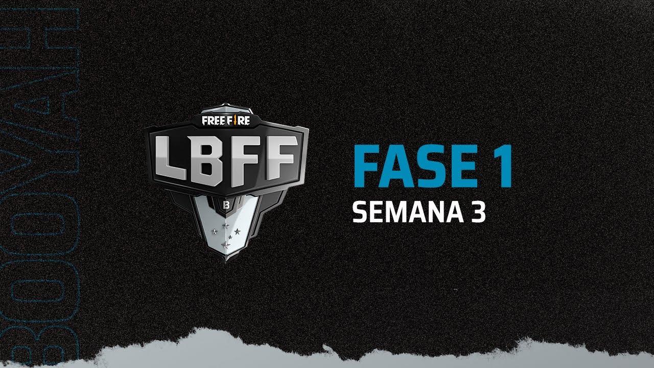 LBFF Série B - Fase 1 - Semana 3 | Free Fire