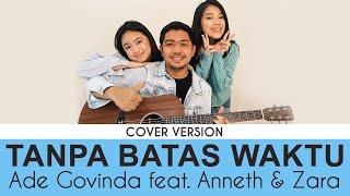 Ade Govinda feat. Anneth & Zara Leola - Tanpa Batas Waktu (Cover)